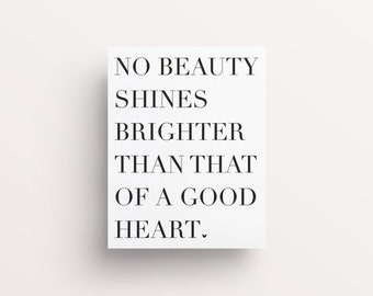 Beauty Quotes, Make Up Print, Beauty Print, Fashion Art, No Beauty Shines Brighter than that of a Good Heart, Inspirational Print, Pretty