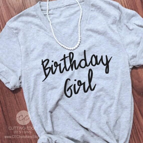 Ladies Birthday Shirt Bday Girl Tee Birthday Girl Shirt Womens