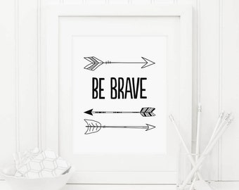 Be Brave Printable Nursery Quote Print Tribal Nursery Decor Tribal Wall Art Arrow Wall Art Native Arrow Print Southwestern Boy Nursery Decor