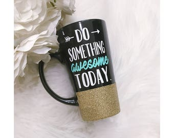 Do Something Awesome Today Glitter Ceramic Glitter Coffee Cup // Glitter Cup // Glitter Coffee Cup // Black Coffee Cup // Awesome
