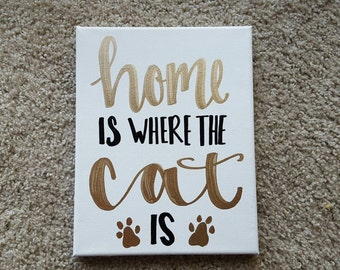 Cat Owner Pet Canvas Quote Art Home is where the cat is Wall Hanging Custom Canvas Quote Wall Art Pet Owner Gift Pet Lover Pet Decor