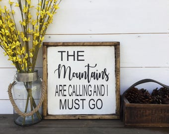 The Mountains Are Calling And I Must Go Wood Sign Cabin Sign Ski Sign Skiing Sign Ski Lodge Hunting Lodge