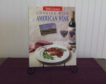 Betty Crocker's Cooking with American Wine, Vintage Cookbook, 1989