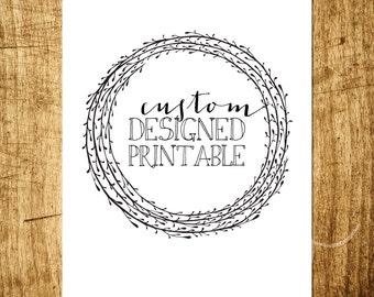 Custom Designed Printable - PDF and JPEG Digital Downloads - Custom Verse, Scripture, Quote or Wall Decor