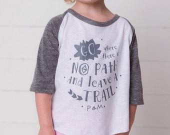 The Leave a Trail Raglan, Go Where There is no Path and Leave a Trail , Kid's tee,  birthday present, gender neutral, inspirational quote