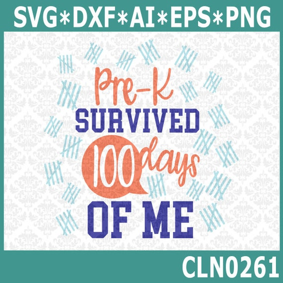 CLN0261 Pre-K Survived 100 Days Of Me Preschool School SVG DXF Ai Eps PNG Vector Instant download Commercial Cut File Cricut Silhouette