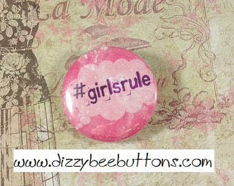 Hashtag Girls Rule - Pinback Button - Magnet - Keychain - Girl Power - Female Empowerment - Inspirational Quote - Motivational Quote -