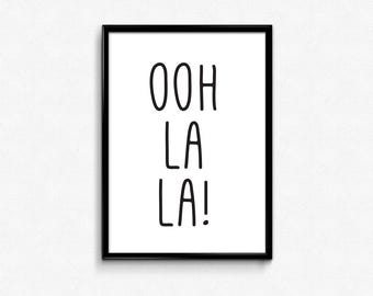 French Prints, Oh La La, Printable Art, Oh La La Print, Girl Quotes, Ooh La La Printable, Typography Print, French Art, Instant Download