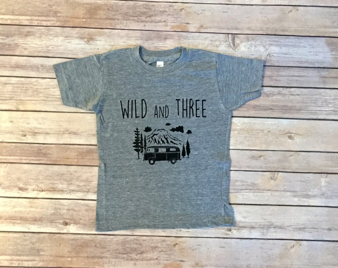 Wild And Three Birthday Shirt - Third Birthday Shirt - Wild Child - Kids Clothing - Toddler Clothing - Unisex Kids Clothing - Camper