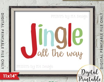 "Jingle All the Way Sign Christmas Decor Holiday Print, Jingle Bells Sign X-mas Art, Holiday Decor, 11x14"" Instant Download Printable File"