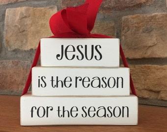 Jesus is the Reason  for the Season Blocks - Christmas Decor - Holiday Stacked Blocks - Christian Decor  - Wood Blocks - Hostess Gift