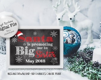 Santa Is Promoting Me, Big Sister Sign, New Baby Announcement, Pregnancy Announcement, May 2018, Instant Download, Digital Files