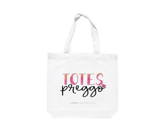 Totes Preggo Tote Bag, Totally Pregnant Tote Bag, Mom to Be Tote Bag, New Mom Tote Bag, Gift for Her, Gift for New Mom, Diaper Bag Tote