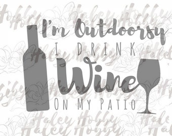 I'm Outdoorsy Wine SVG cut file silhouette digitalfile