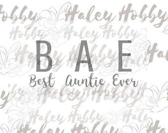 BAE Best Auntie Ever SVG DXF Cut File Digital Download Silhouette