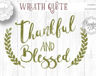 Thankful and BLESSED SVG Laurel Wreath, Great for Wood Signs, Digital Stencil for your Silhouette or Cricut