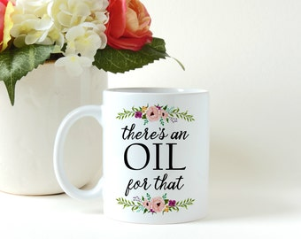 There's An Oil For That, Lemon Droppers, Young Living Essential Oils, Gift for Her, Coffee Gift, Gift Mug, Custom Mug, Ceramic Mug