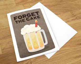 Happy Birthday Card, Forget the Cake, Funny Card, Card for him, BirthDay Card, Beer Card,