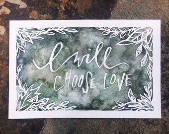 Choose Love Botanical Watercolor Giclee Print