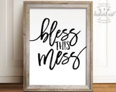 Bless this mess sign, PRINTABLE art, Inspirational quote, Wall art quotes, Playroom art, Typography art, DIY wall art, Rustic wall decor
