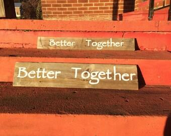 Distressed Better Together Sign