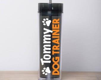 Dog Trainer Gift - Dog Trainer Tumbler - Dog Trainer - Dog Training - Dog Lover Gift - Gift for Dog Trainer - Service Dog Trainer Gift