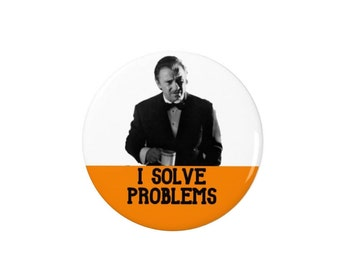 Mr Wolf - Pulp Fiction - I solve problems - Badge/Fridge Magnet - Pin Back Badge - Quentin Tarantino