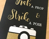 Grab a Prop and Strike a Pose Sign | Photo Booth Props | Photo Props | Grab a Prop Sign | Gold Party Decor | Photo booth Sign | Selfie Stati