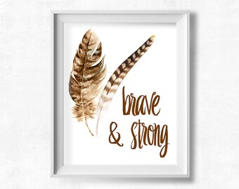 Brave and Strong, Printable Art, Boys Room Wall Art, Watercolor Feathers, Boho Baby, Kids Room Decor, Baby Boy Nursery, Instant Download