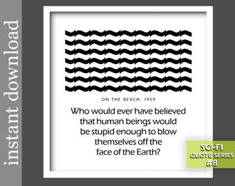 Sci Fi Movie, sci fi printable, On The Beach, sci fi art, sci fi quote, sci fi poster, sci fi gift, op art, movie quote, sci fi dorm poster