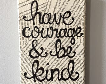 Have Courage and Be Kind- Book Pages Canvas 5x7 in.