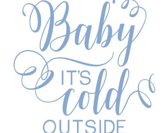 Baby its Cold Outside Vinyl Decal