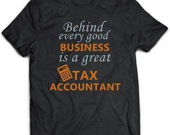 Tax Accountant T-Shirt. Tax Accountant tee present. Tax Accountant tshirt gift idea. - Proudly Made in the USA!