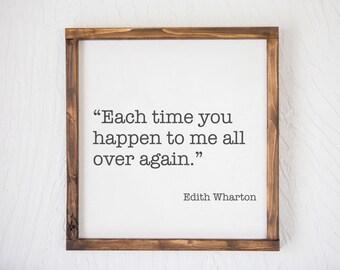 Edith Wharton Quote, Each Time You Happen, Edith Wharton, Wharton, Author Sign, Quote Sign, Home and Living, Rustic Decor,Farmhouse Decor