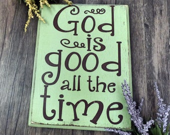 God Is Good All The Time - Wooden Sign - Christian Saying  Sign  - Wall Decor -Housewarming Gift - Pastor Gift - Teacher Gift - Mothers Day