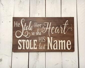 He Stole Her Heart So She Stole His Last Name Wooden Sign, Wedding Sign, Rustic Wedding Decor, Farmhouse Wedding Decor, 12x20