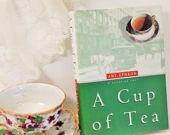 First Edition/A Cup Of Tea/Amy Ephron/New York Novel/1900's/Romance/Mystery/New York/William Morrow Company/Ephron/Hardcover/Novel/Fiction