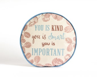 You Is Smart Pillow, Granddaughter Gift, Daughter Gift, Motivational Gift, Valentines Gift, Gift for Her, Gift for Him, Round Pillows