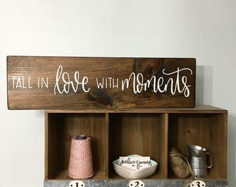 Fall In Love With Moments - Wood Sign