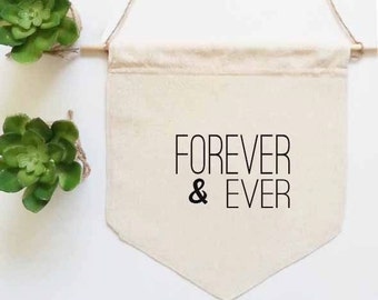 Forever and ever flag, banner flag, wall decor, wall hangings banner, wedding wall decor, linen wall banner, wall flag pennant, wedding flag