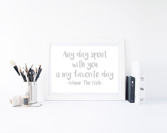 Winnie the Pooh, Digital Print, Instant Download, Any Day Spent With You is My Favorite Day, Pooh Quote, Gallery Wall, Minimalistic Print