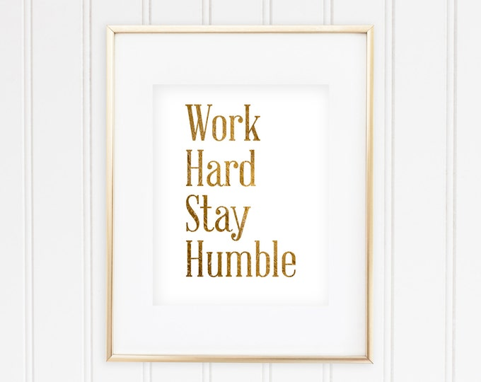 Work Hard Stay Humble -  - Real Foil
