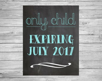 Only Child Expiring Chalkboard Sign/Pregnancy Announcement Chalkboard Poster/New Baby Chalk Printable Sign/Expecting Chalkboard sign