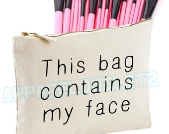 this bag contains my face Make Up Bag makeup girls womens slogan accessory bag Case Gift Clutch bag fashion swag dope gift tumblr hipster