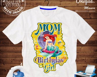 MOM of Birthday Girl Little mermaid Iron on transfer by mail and Digital Printable,Little mermaid Birthday personalize iron on transfer