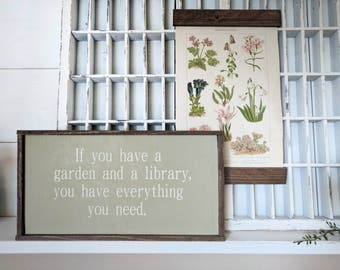 """Rustic farmhouse inspired """"If you have a garden and a library, you have everything you need"""" framed wood sign"""