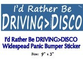 I'd Rather Driving>Disco ~ Widespread Panic Bumper Sticker