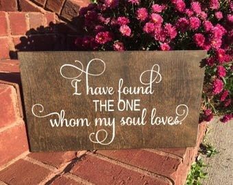 I have found the one whom my soul loves/ Rustic wood sign/ Psalm wood sign
