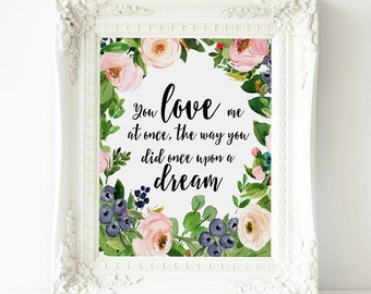 You love me at once Disney Princess Aurora love quote,Once Upon a Dream print , Disney Princess Aurora, Sleeping Beauty , floral Poster art