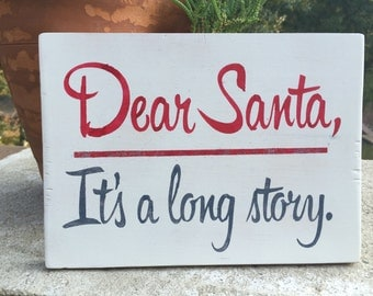 Dear Santa,It's a long story,christmas wood decor,Fun Christmas sign,Holiday wood decor,Christmas sign,Holiday Gallery wall art,Holiday sign